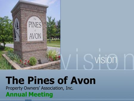 The Pines of Avon Property Owners' Association, Inc. Annual Meeting.