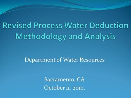 Department of Water Resources Sacramento, CA October 11, 2010.