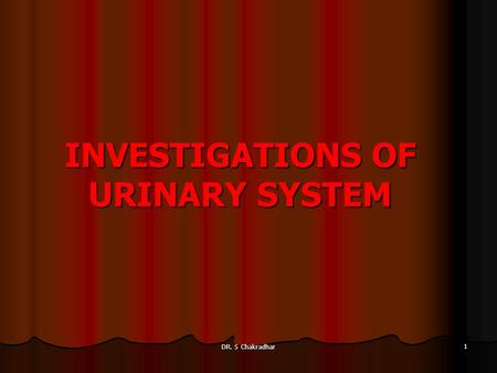 INVESTIGATIONS OF URINARY SYSTEM