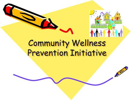 Community Wellness Prevention Initiative. Target Population Student impacted by their own substance use or abuse Students impacted by substance abusing.