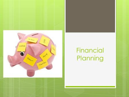 Financial Planning. A tool used to achieve financial success based upon the development and implementation of financial goals. On going process for life.