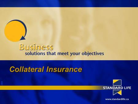 2004 Collateral Insurance. 2004 What is it? It is life insurance on a shareholder, or key individual assigned to a financial institution. Insurance is.