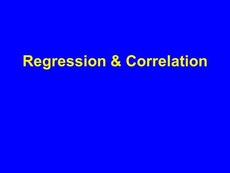 Regression & Correlation. Review: Types of Variables & Steps in Analysis.