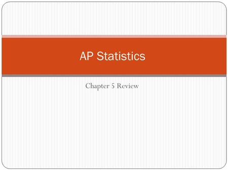 Chapter 5 Review AP Statistics. Question #1 A.r = 0.40 B.r = 0.90 C.r= 1.00 D.r = -0.10 E.r = -0.85.