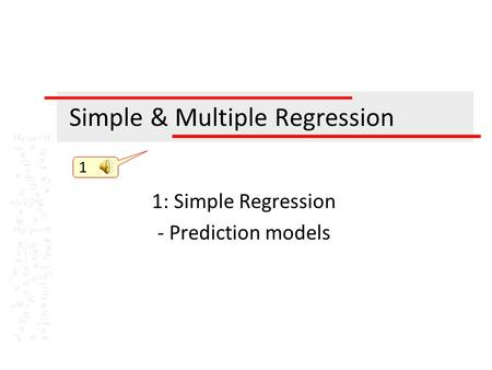 Simple & Multiple Regression 1: Simple Regression - Prediction models 1.