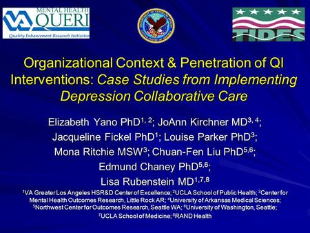 Organizational Context & Penetration of QI Interventions: Case Studies from Implementing Depression Collaborative Care Elizabeth Yano PhD 1, 2 ; JoAnn.