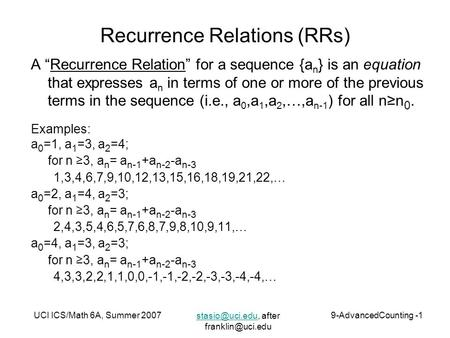 "after UCI ICS/Math 6A, Summer 20079-AdvancedCounting -1 Recurrence Relations (RRs) A ""Recurrence Relation"""