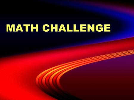 MATH CHALLENGE Challenge your mind!  Math is all around you in …  Nature  Art  Games  The following slides have links and puzzles for you.  Select.