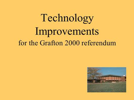 Technology Improvements for the Grafton 2000 referendum.