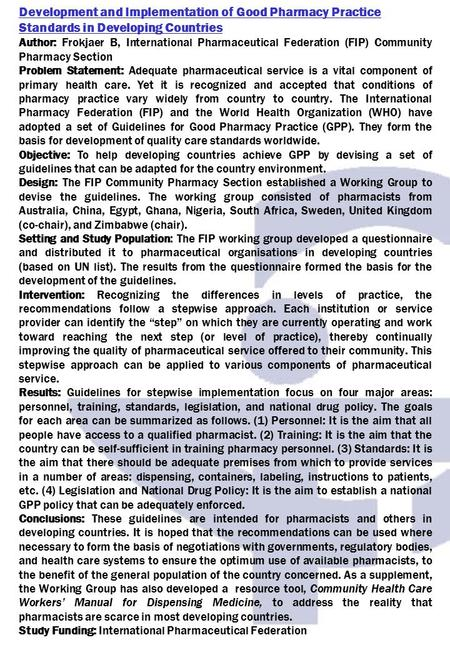 Development and Implementation of Good Pharmacy Practice Standards in Developing Countries Author: Frokjaer B, International Pharmaceutical Federation.