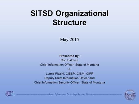 -------------------------------------------State Information Technology Services Division------------------------------------- SITSD Organizational Structure.