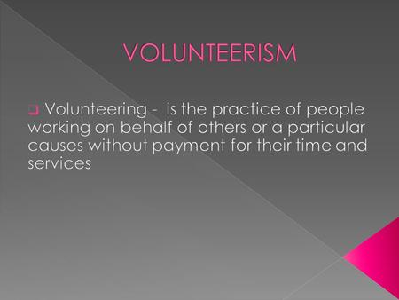  To look into the socialization process of volunteers across the life stages  To understand the changes and permanence in the life of an individual.