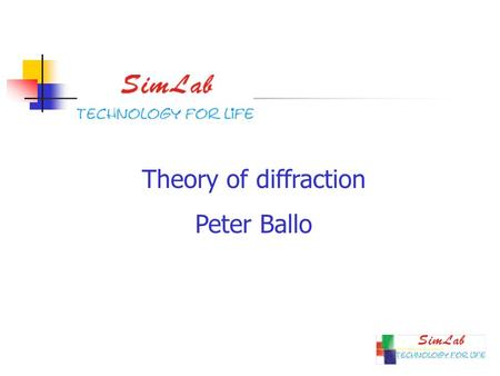 Theory of diffraction Peter Ballo.