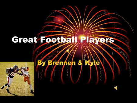 Great Football Players By Brennen & Kyle Joe Namath Joe Namath was born in Beaver Halls, PA He was a quarterback for the Jets.