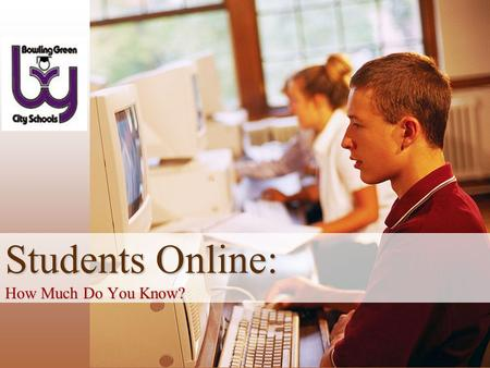 Students Online: How Much Do You Know?. What percentage of U.S. teens (ages 12-17) use the Internet? 1.45% 2.62% 3.87% 4.98%