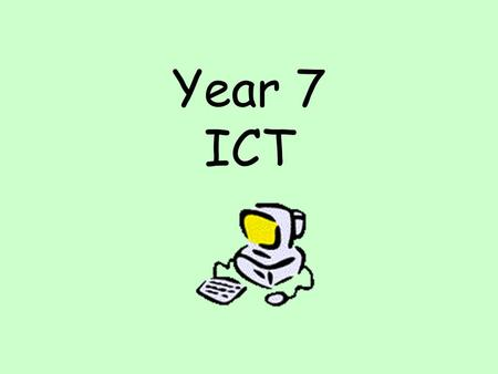 Year 7 ICT. Classroom rules and behaviour Be on time for the lesson especially after lunch.