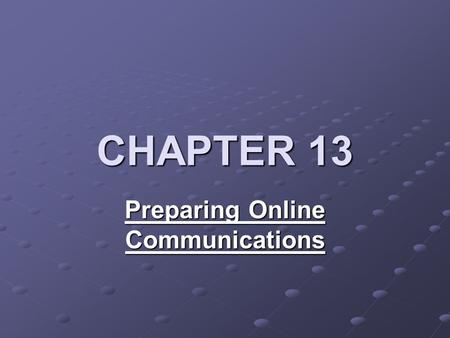 CHAPTER 13 Preparing Online Communications. Did TV kill newspapers? Some predicted this. Did TV kill movies and the movie industry? Many predicted this!