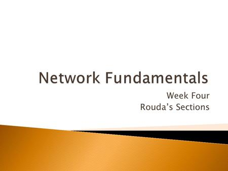 Week Four Rouda's Sections.  LAN - Local Area Network ◦ small area (e.g. a building) ◦ small number of machines  WAN - Wide Area Network ◦ large area.