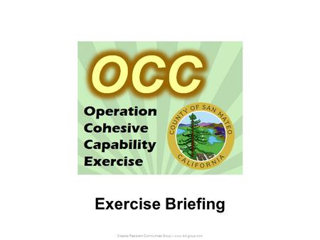 Disaster Resistant Communities Group – www.drc-group.com Exercise Briefing.
