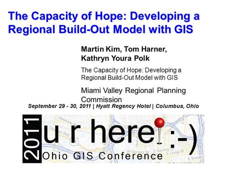 The Capacity of Hope: Developing a Regional Build-Out Model with GIS Martin Kim, Tom Harner, Kathryn Youra Polk The Capacity of Hope: Developing a Regional.