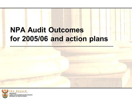 1 NPA Audit Outcomes for 2005/06 and action plans.