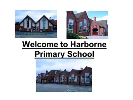 Welcome to Harborne Primary School. About our school We are a popular, high achieving, community primary school. Our reception provision was judged as.