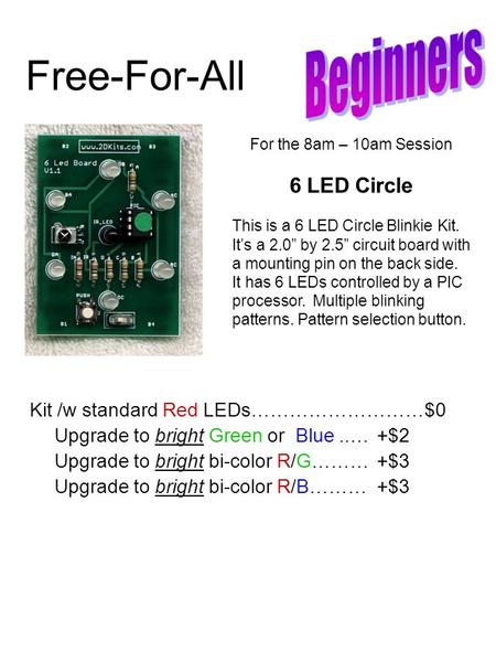 Free-For-All Kit /w standard Red LEDs………………………$0 Upgrade to bright Green or Blue..…+$2 Upgrade to bright bi-color R/G………+$3 Upgrade to bright bi-color.