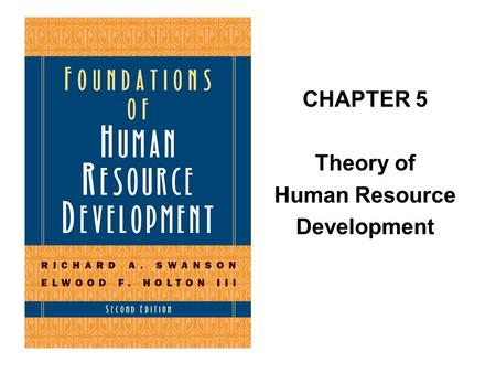 CHAPTER 5 Theory of Human Resource Development.