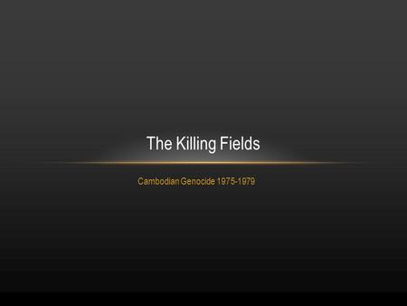 Cambodian Genocide 1975-1979 The Killing Fields. 2 Introduction.