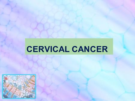 Cervical cancer is the third most common cancer in women worldwide. Cervical cancer is a disease that develops quite slowly and begins with a precancerous.
