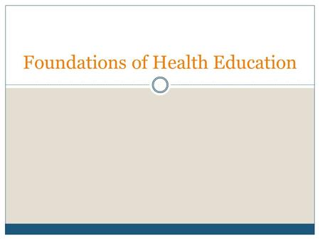 "Foundations of Health Education. Key Concepts / Review What is ""health""?  Gold Standard Definition:  ""A dynamic state of complete physical, mental,"