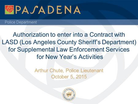 Police Department Authorization to enter into a Contract with LASD (Los Angeles County Sheriff's Department) for Supplemental Law Enforcement Services.