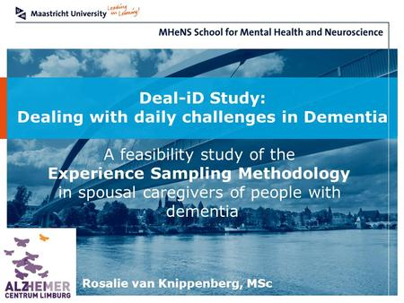 Deal-iD Study: Dealing with daily challenges in Dementia A feasibility study of the Experience Sampling Methodology in spousal caregivers of people with.