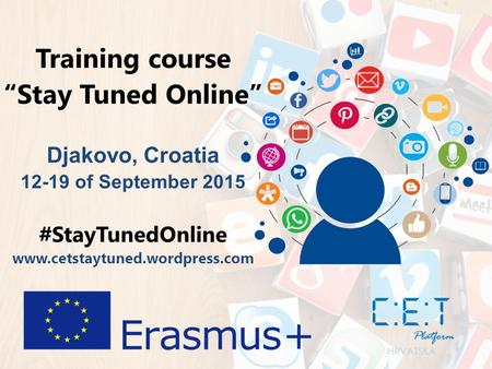 "Training course ""Stay Tuned Online"" Djakovo, Croatia 12-19 of September 2015 #StayTunedOnline www.cetstaytuned.wordpress.com."