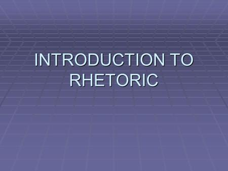 INTRODUCTION TO RHETORIC. Rhetoric Defined  Merriam-Webster definition definition   Aristotle: the ability to discover, in any given situation, the.