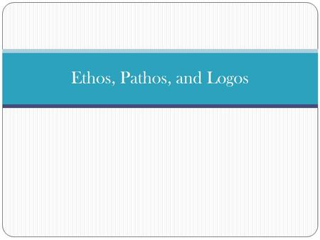 Ethos, Pathos, and Logos. What Are They? Ethos, Pathos and Logos are modes of persuasion used to convince audiences. They are also referred to as the.