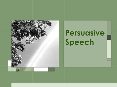 Persuasive Speech.  Three Cornerstones of Persuasion Three forms of proof, or reasons people believe (by Aristotle) 1)Ethos – the perceived personal.
