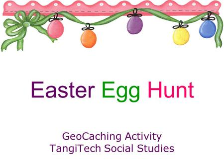 Easter Egg Hunt GeoCaching Activity TangiTech Social Studies.