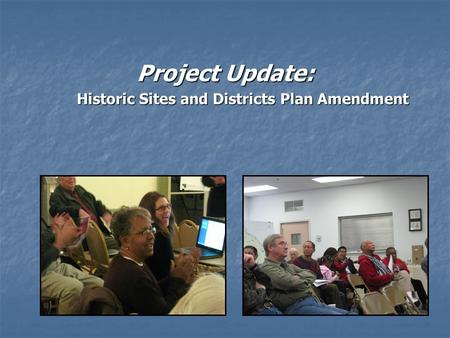 Project Update: Historic Sites and Districts Plan Amendment Historic Sites and Districts Plan Amendment.