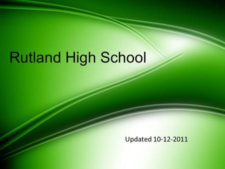 "Rutland High School Updated 10-12-2011. C.A.N.E.S. Teachers, be sure to reward students with CANE$ CA$H who: – ""Come Prepared"" – ""Accept Responsibility"""