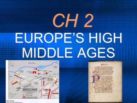 CH 2 EUROPE'S HIGH MIDDLE AGES. THE BATTLE OF HASTINGS 1066 ce For the throne of England The Bayeux Tapestry Propaganda bias 1066 ce For the throne of.