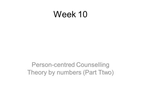 Person-centred Counselling Theory by numbers (Part Ttwo)