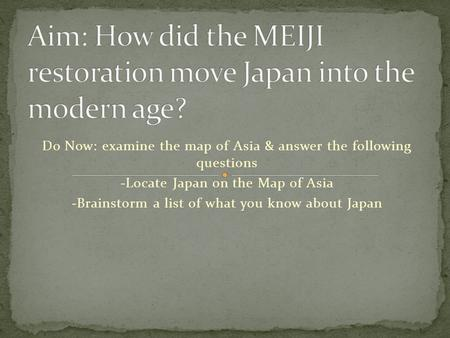 Aim How Did The MEIJI Restoration Move Japan Into The Modern Age - Japan map questions