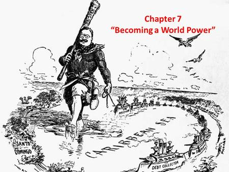 "Chapter 7 ""Becoming a World Power"". Section 1 ""The Imperialist Vision"""