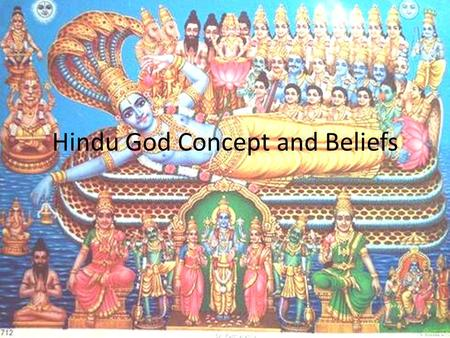 "Hindu God Concept and Beliefs. Om Sacred syllable and mantra Made of three sounds a- u-m, making an ""o"" sound Sound is believed to be the first and most."