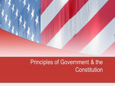 Principles of Government & the Constitution. What are your Principles? What is a principle ? A principle is a basic rule that guides or influences thought.