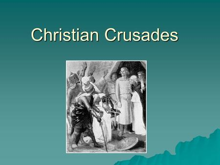 Christian Crusades. Christian Crusades 1095-1291 Main IdeaNotes European Feudal System-Kings, Nobles, Workers (Serfs) Clergy -No class mobility Christian.