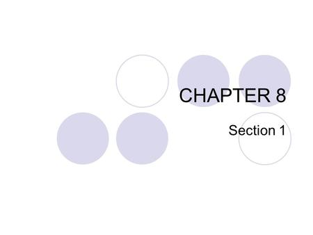 CHAPTER 8 Section 1. Chemical Reaction – the process by which one or more substances are changed into one or more different substances Reactants – the.