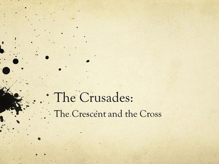 The Crusades: The Crescent and the Cross. Origins of the Crusades In 1095 C.E. Byzantine emperor Alexius I urgently asked Pope Urban II for Christian.