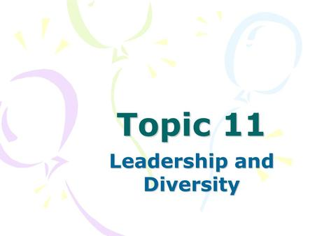 Topic 11 Leadership and Diversity. Gender and Leadership Sex-Based Discrimination –Implicit Theories –Stereotypes and Role Expectations.